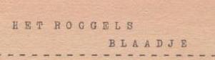 In dit Roggelsblaadje van 20 februari 1954 een verslag van de raadsvergadering.